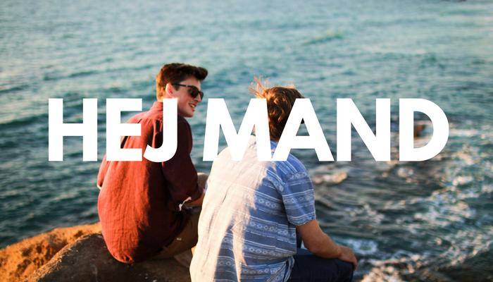 Hej mand, kan vi tale om det vigtige i dit liv —eller skal vi lade som ingenting?